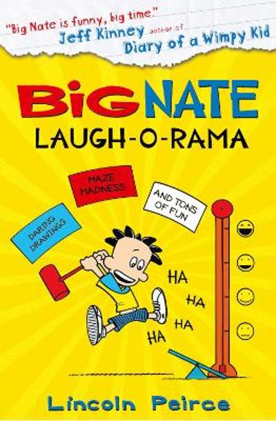 Big Nate: Laugh-O-Rama - Lincoln Peirce
