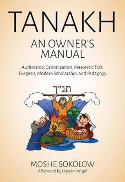 Tanakh, an Owner's Manual - Moshe Sokolow