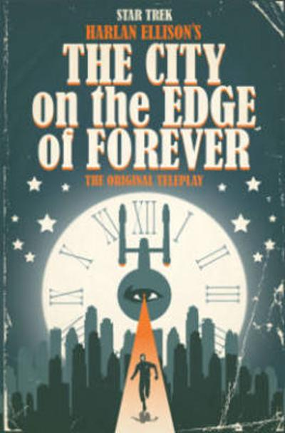 Star Trek The City On The Edge Of Forever - Harlan Ellison