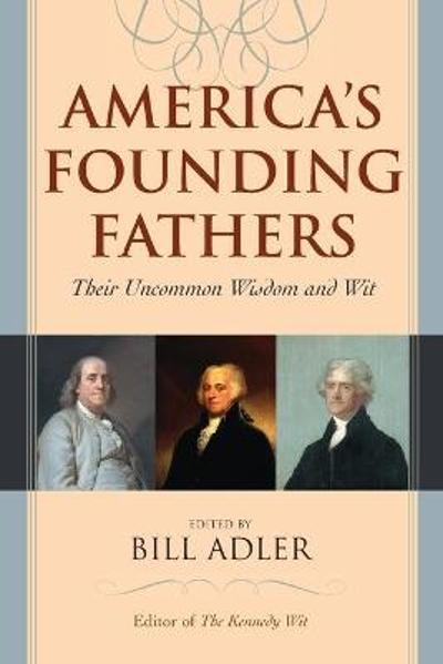 America's Founding Fathers - Bill Adler