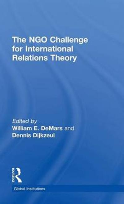 The NGO Challenge for International Relations Theory - William E. DeMars