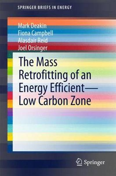 The Mass Retrofitting of an Energy Efficient-Low Carbon Zone - Mark Deakin