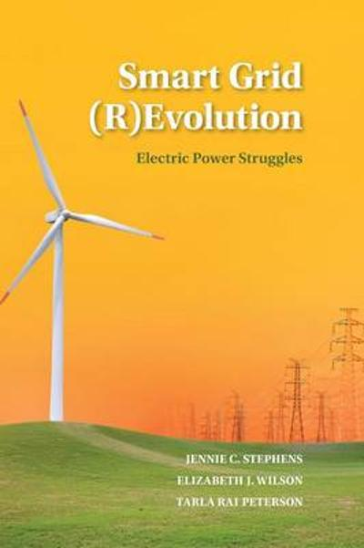 Smart Grid (R)Evolution - Jennie C. Stephens