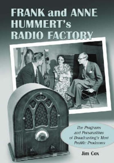 Frank and Anne Hummert's Radio Factory - Jim Cox