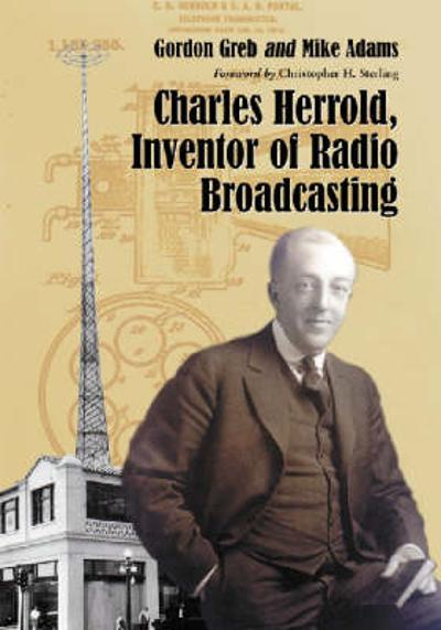 Charles Herrold, Inventor of Radio Broadcasting - Mike Adams