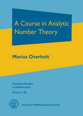 A Course in Analytic Number Theory - Marius Overholt