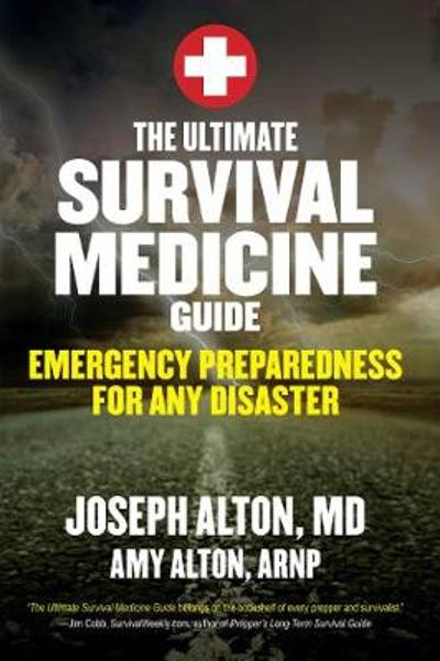 The Ultimate Survival Medicine Guide - Joseph Alton