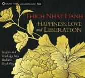 Happiness, Love, and Liberation - Thich Nhat Hanh