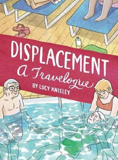 Displacement - Lucy Knisley