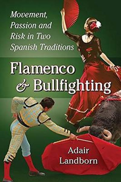 Flamenco and Bullfighting - Adair Landborn
