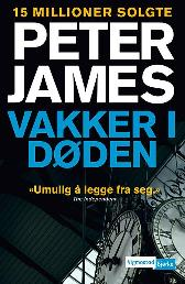 Vakker i døden - Peter James Kurt Hanssen