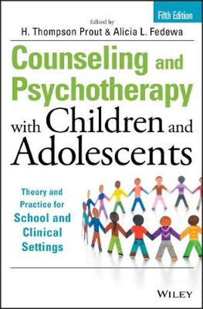 Counseling and Psychotherapy with Children and Adolescents - H. Thompson Prout