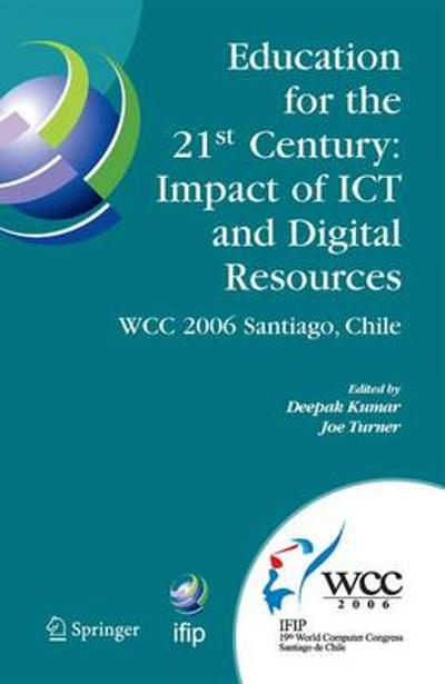 Education for the 21st Century - Impact of ICT and Digital Resources - Deepak Kumar