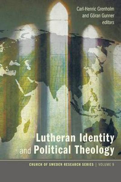 Lutheran Identity and Political Theology - Carl-Henric Grenholm