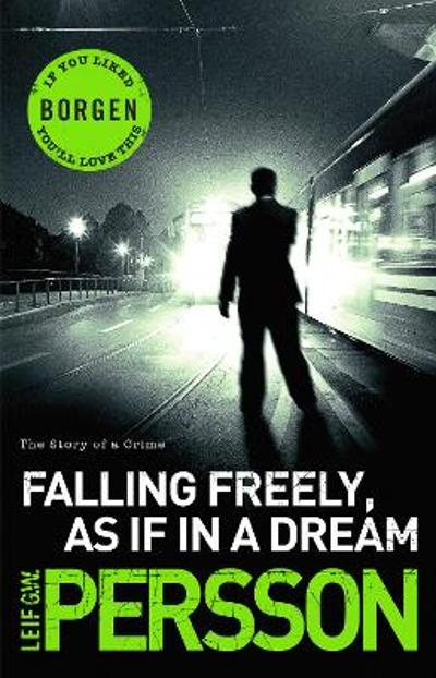 Falling Freely, as If in a Dream - Leif G. W. Persson