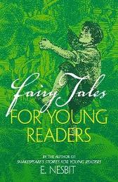 Fairy Tales for Young Readers - E. Nesbit