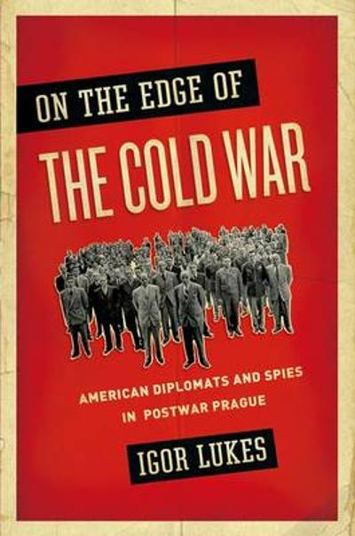 On the Edge of the Cold War - Igor Lukes