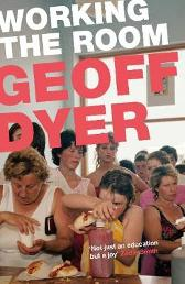 Working the Room - Geoff Dyer