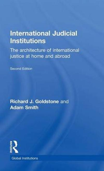 International Judicial Institutions - Richard J. Goldstone