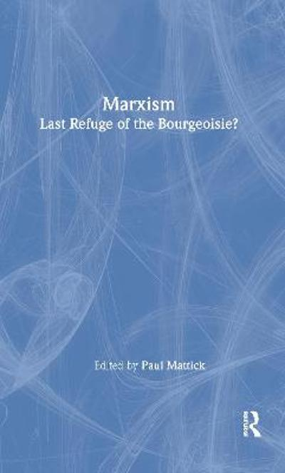Marxism--Last Refuge of the Bourgeoisie? - Paul Mattick
