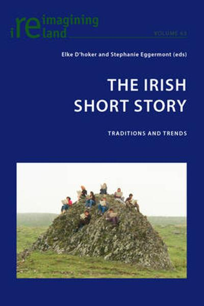 The Irish Short Story - Elke D'hoker