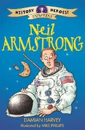 History Heroes: Neil Armstrong - Damian Harvey Mike Phillips