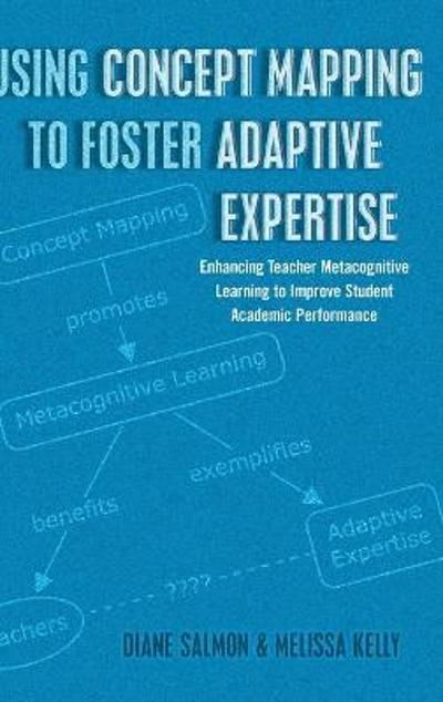Using Concept Mapping to Foster Adaptive Expertise - Diane Salmon