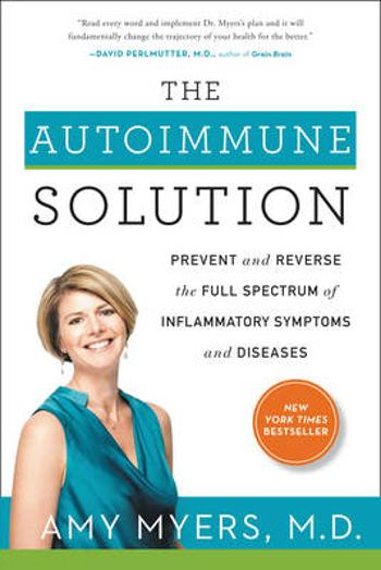 The Autoimmune Solution -        Amy Myers