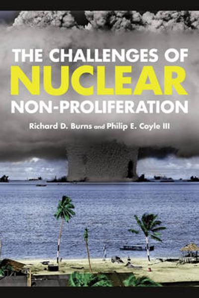 The Challenges of Nuclear Non-Proliferation - Richard Dean Burns