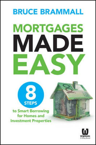 Mortgages Made Easy - Bruce Brammall