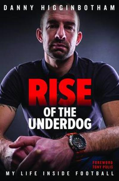 Rise of the Underdog - Danny Higginbotham