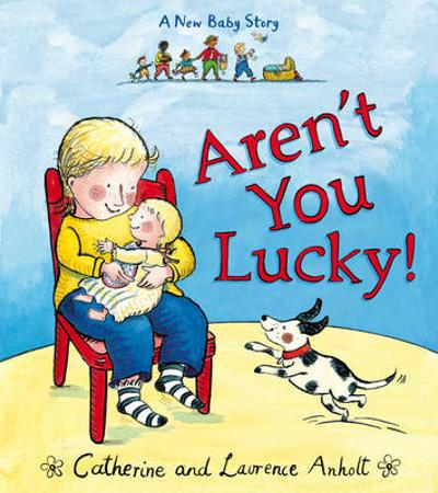 Aren't You Lucky! - Laurence Anholt