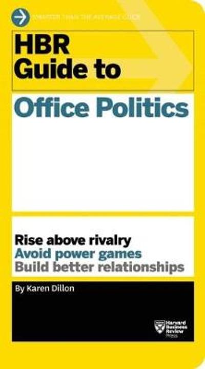 HBR Guide to Office Politics (HBR Guide Series) - Karen Dillon