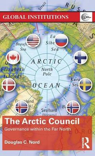 The Arctic Council - Douglas C. Nord