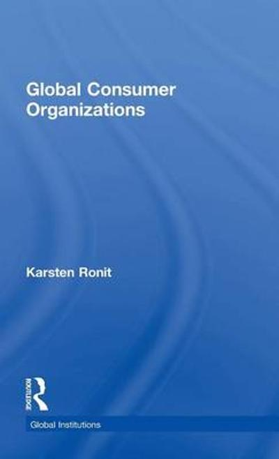 Global Consumer Organizations - Karsten Ronit