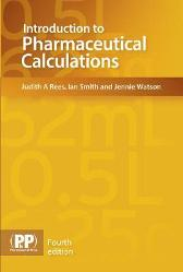 Introduction to Pharmaceutical Calculations - Judith A. Rees Ian Smith Jennie Watson