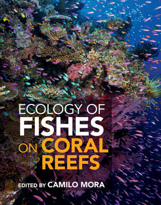 Ecology of Fishes on Coral Reefs - Camilo Mora