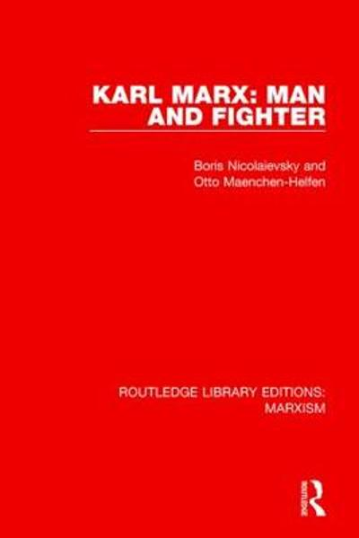 Karl Marx: Man and Fighter - Boris Nicolaievsky
