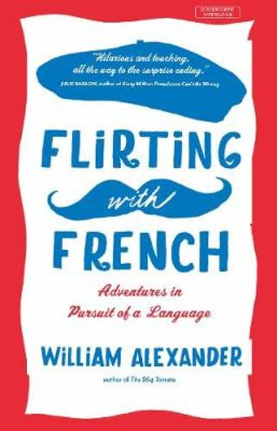 Flirting with French - William Alexander