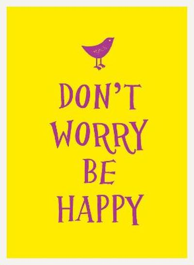 Don't Worry, Be Happy -