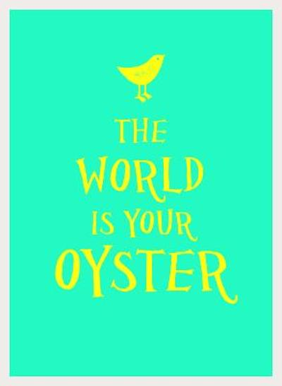 The World Is Your Oyster -