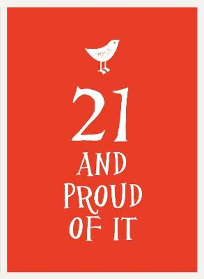 21 and Proud of It -