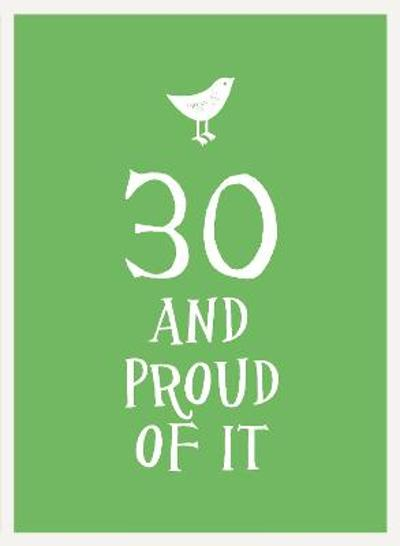 30 and Proud of It -