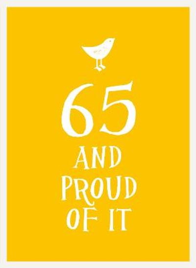 65 and Proud of It -
