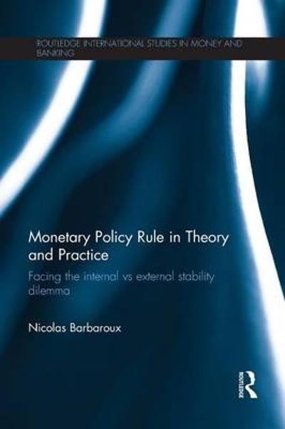 Monetary Policy Rule in Theory and Practice - Nicolas Barbaroux