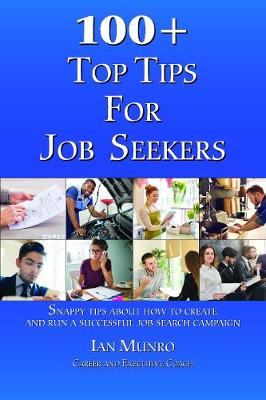 100 + Top Tips for Job Seekers - Ian Munro
