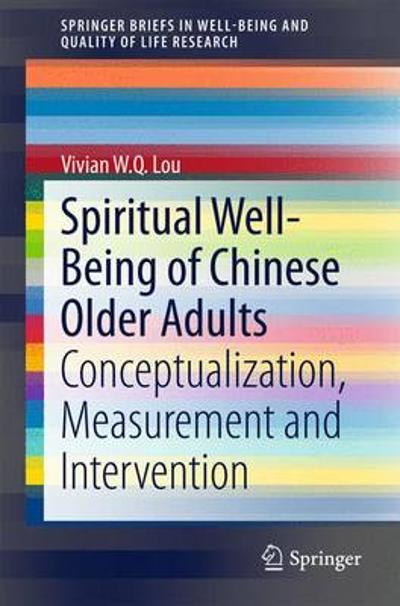 Spiritual Well-Being of Chinese Older Adults - Vivian W. Q. Lou