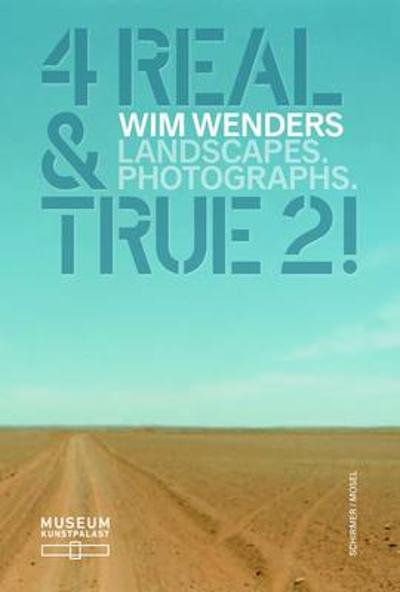 Wim Wenders: 4 Real and True 2! - Wim Wenders