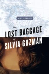 Lost Baggage of Silvia Guzman - Mike Robbins