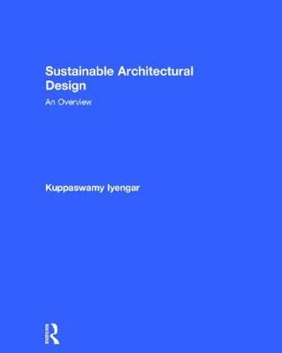 Sustainable Architectural Design - Kuppaswamy Iyengar
